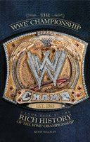 The WWE Championship: A Look Back at the Rich History of the WWE Championship - Kevin Sullivan