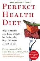 Perfect Health Diet: Regain Health and Lose Weight by Eating the Way You Were Meant to Eat - Paul Jaminet, Shou-Ching Jaminet
