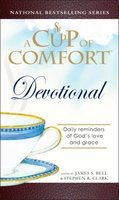 A Cup of Comfort Devotional: Daily Reflections to Reaffirm Your Faith in God - James Stuart Bell,Stephen Clark
