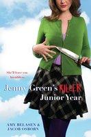 Jenny Green's Killer Junior Year - Amy Belasen, Jacob Osborn