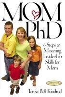 Mom Ph.D. - Teresa Bell Kindred