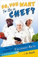 So, You Want to Be a Chef? - J. M. Bedell