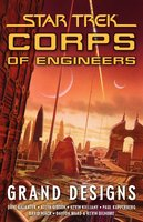 Star Trek: Corps of Engineers: Grand Designs - David Mack,Dave Galanter,Allyn Gibson,Kevin Killiany,Paul Kupperberg,and Kevin Dilmore Dayton Ward