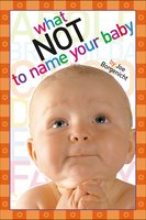 What Not to Name Your Baby - Joe Borgenicht