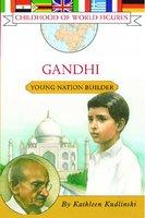 Gandhi: Young Nation Builder - Kathleen Kudlinski