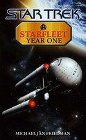 Starfleet Year One - Michael Jan Friedman