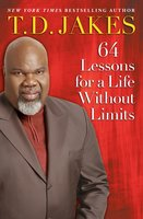 64 Lessons for a Life Without Limits - T.D. Jakes