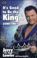 It's Good to Be the King...Sometimes - Jerry Lawler