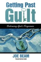 Getting Past Guilt: Embracing God's Forgiveness - Joe Beam