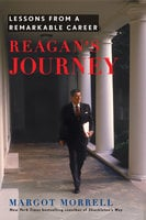 Reagan's Journey: Lessons From a Remarkable Career - Margot Morrell