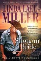 Shotgun Bride - Linda Lael Miller