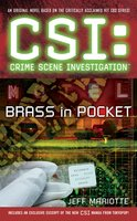 CSI: Crime Scene Investigation: Brass in Pocket - Jeff Mariotte
