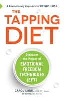 The Tapping Diet: Discover the Power of Emotional Freedom Techniques - Carol Look, Jill Cerreta