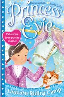 Princess Evie: The Unicorn Riding Camp - Sarah Kilbride