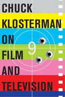 Chuck Klosterman on Film and Television - Chuck Klosterman