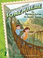 The Mystery Across the Secret Bridge - Harper Paris