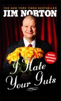 I Hate Your Guts - Jim Norton