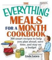The Everything Meals For A Month Cookbook - Linda Larsen
