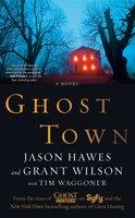 Ghost Town - Jason Hawes, Grant Wilson, Tim Waggoner