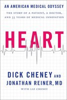 Heart: An American Medical Odyssey - Dick Cheney,Jonathan Reiner