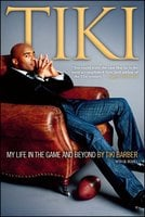 Tiki: My Life in the Game and Beyond - Tiki Barber