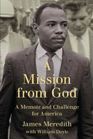 A Mission from God: A Memoir and Challenge for America - James Meredith