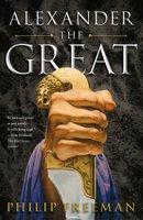 Alexander the Great - Philip Freeman
