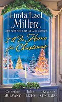 I'll Be Home for Christmas - Linda Lael Miller,Roxanne St. Claire,Julie Leto,Catherine Mulvany