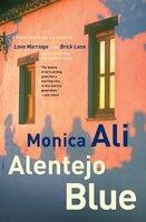 Alentejo Blue - Monica Ali
