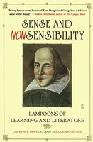 Sense and Nonsensibility: Lampoons of Learning and Literature - Lawrence Douglas, Alexander George