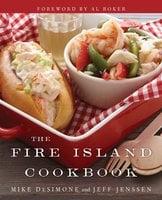 The Fire Island Cookbook - Mike DeSimone, Jeff Jenssen
