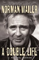 Norman Mailer: A Double Life - J. Michael Lennon