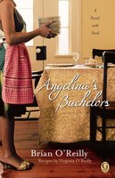 Angelina's Bachelors: A Novel with Food - Brian O'Reilly