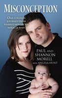 Misconception: One Couple's Journey from Embryo Mix-Up to Miracle Baby - Paul Morell,Shannon Morell
