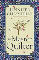 The Master Quilter - Jennifer Chiaverini