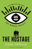 The Medusa Project: The Hostage - Sophie McKenzie