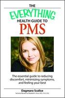 The Everything Health Guide to PMS - Dagmara Scalis