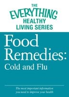 Food Remedies - Cold and Flu - Adams Media