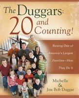 The Duggars: 20 and Counting!: Raising One of America's Largest Families – How They Do It - Michelle Duggar, Jim Bob Duggar