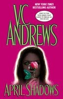 April Shadows - V.C. Andrews