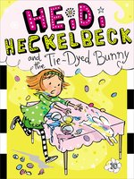 Heidi Heckelbeck and the Tie-Dyed Bunny - Wanda Coven