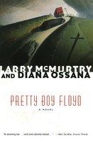 Pretty Boy Floyd - Larry McMurtry, Diana Ossana