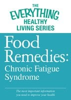 Food Remedies - Chronic Fatigue Syndrome - Adams Media