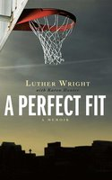 A Perfect Fit - Karen Hunter,Luther Wright