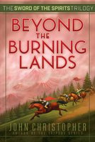 Beyond the Burning Lands - John Christopher