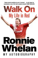 Walk On: My Life in Red - Ronnie Whelan