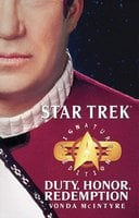 Star Trek: Signature Edition: Duty, Honor, Redemption - Vonda N. McIntyre