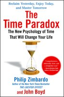 The Time Paradox: The New Psychology of Time That Will Change Your Life - Philip Zimbardo,John Boyd