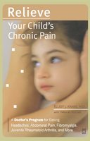 Relieve Your Child's Chronic Pain - Elliot J. Krane