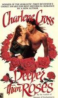 Deeper Than Roses - Charlene Cross
